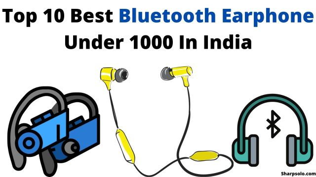 Top 10 best Bluetooth earphone under 1000